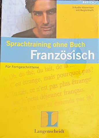 Sprachtraining ohne Buch: Französisch, Für Fortgeschrittene