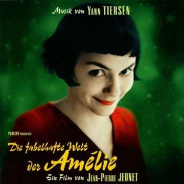 Yann Tiersen - Die fabelhafte Welt der Amelie