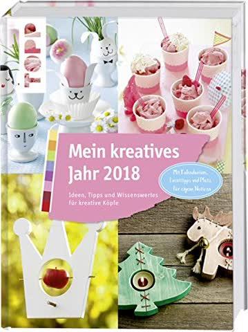 Mein kreatives Jahr 2018: Ideen, Tipps und Wissenswertes für kreative Köpfe