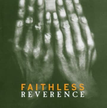 Faithless - Reverence/Irreverence