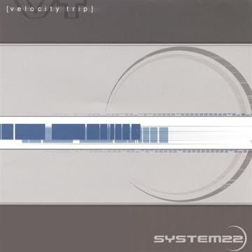 System22 - Velocity Trip