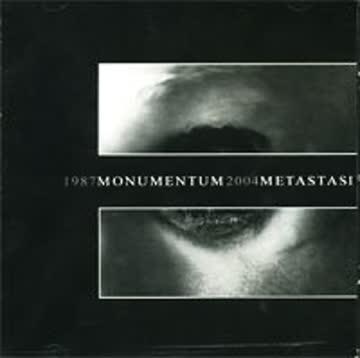 Monumentum - Metastasi