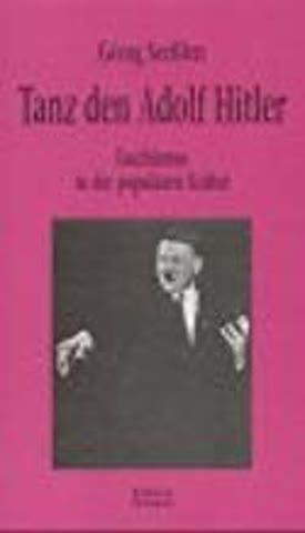 Tanz den Adolf Hitler: Faschismus in der populären Kultur