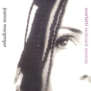 Joanna Macgregor - Scarlatti: Keyboard Sonatas