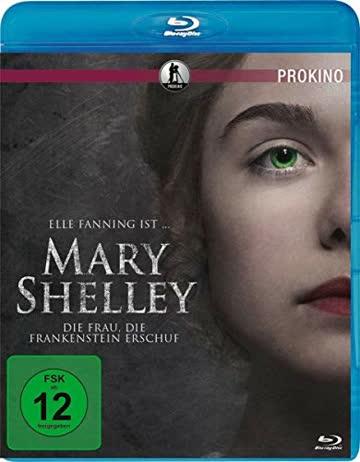 Mary Shelley - Die Frau die Frankenstein erschuf