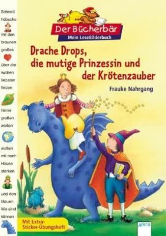Der Bücherbär: Mein LeseBilderbuch: Drache Drops, die mutige Prinzessin und der Krötenzauber