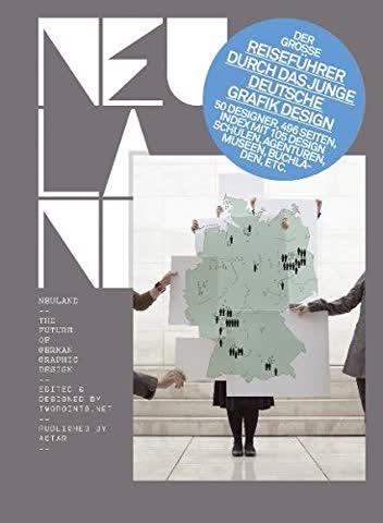 Neuland: The future of German Graphic Design, dt. Ausgabe (Hardcover) 8496954072