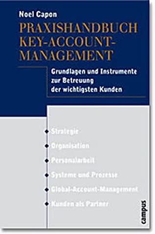 Praxishandbuch Key-Account-Management: Grundlagen und Instrumente zur Betreuung der wichtigsten Kunden