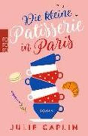 Die kleine Patisserie in Paris (Romantic Escapes, Band 3)