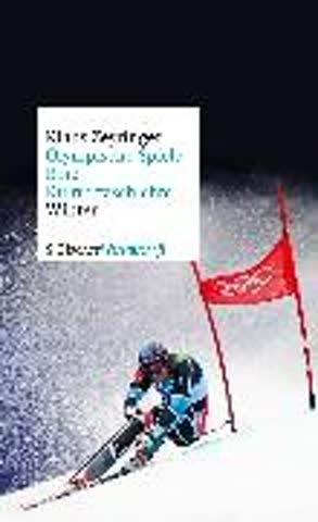 Olympische Spiele. Eine Kulturgeschichte - .2: Winter