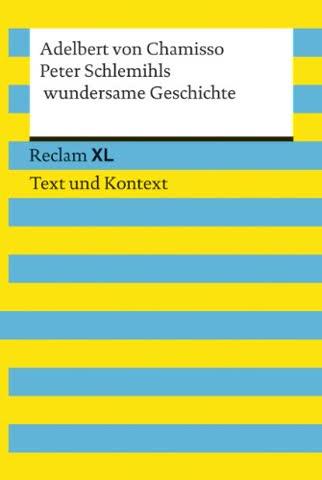 Peter Schlemihls wundersame Geschichte. Textausgabe mit Kommentar und Materialien: Reclam XL - Text und Kontext
