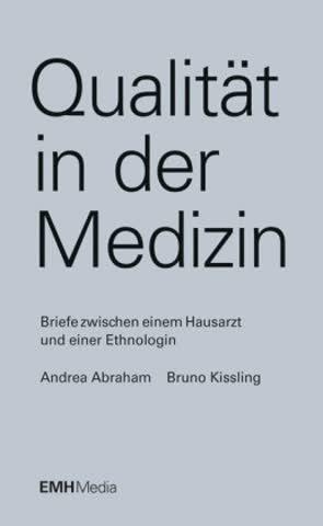 Qualität in der Medizin: Briefe zwischen einem Hausarzt und einer Ethnologin