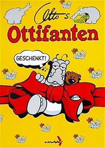 Ottos Ottifanten 09. Geschenkt!