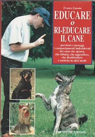Educare o ri-educare il cane (Cani)