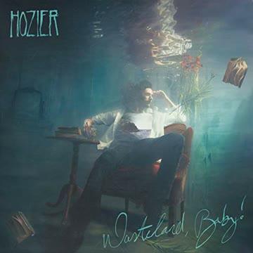 Hozier - Wasteland,Baby!
