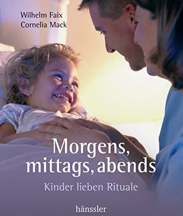 Morgens, mittags, abends: Kinder lieben Rituale