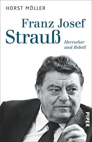 Franz Josef Strauß: Herrscher und Rebell
