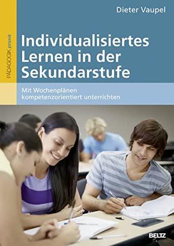 Individualisiertes Lernen in der Sekundarstufe: Mit Wochenplänen kompetenzorientiert unterrichten