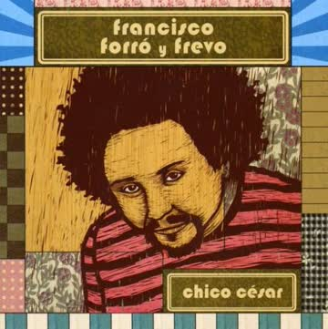 Chico Cesar - Francisco Forro Y Frevo