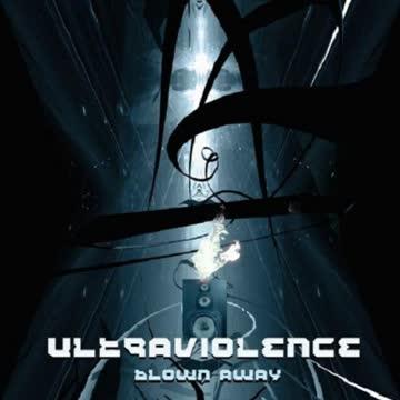 Ultraviolence - Blown Away 94-04