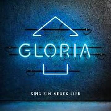 Gloria - Sing ein neues Lied