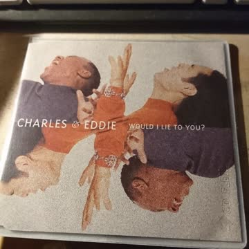 Charles & Eddie - Would i lie to you