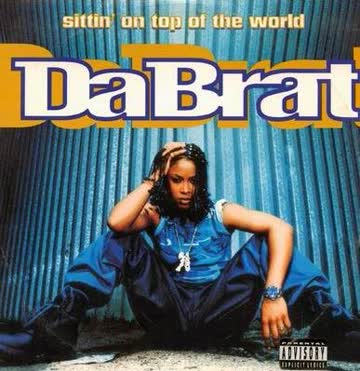 Da Brat - Sittin' on Top of