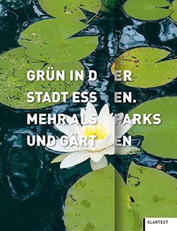 Grün in der Stadt Essen: Mehr als Parks und Gärten