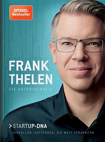 Frank Thelen - Die Autobiografie: Startup-DNA - Hinfallen, aufstehen, die Welt verändern