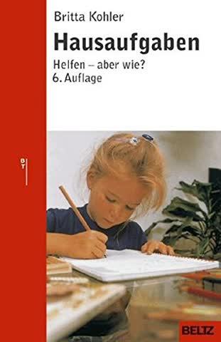 Hausaufgaben: Helfen - aber wie? (Beltz Taschenbuch / Ratgeber)