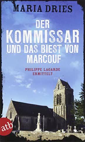 Der Kommissar und das Biest von Marcouf: Philippe Lagarde ermittelt (Kommissar Philippe Lagarde, Band 9)