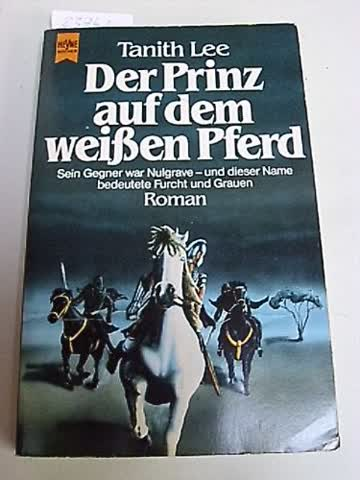Der Prinz auf dem weißen Pferd. Roman.