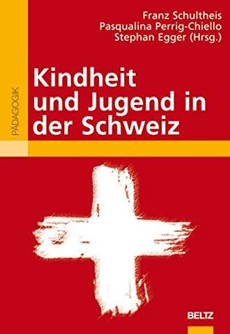 Kindheit und Jugend in der Schweiz (Beltz Pädagogik)