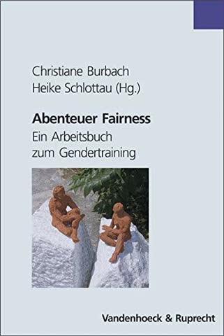 Abenteuer Fairness. Ein Arbeitsbuch zum Gender-Training (Sammlung Philosophie)