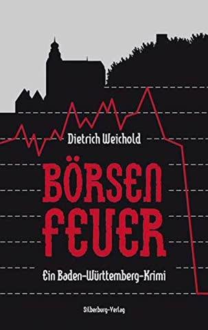 Börsenfeuer: Ein Baden-Württemberg-Krimi