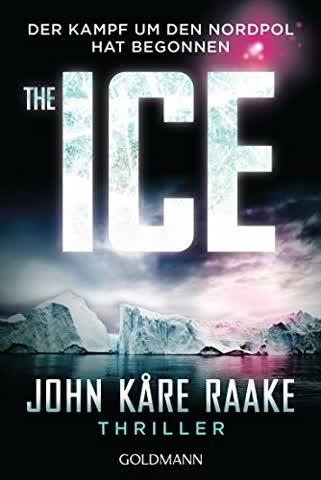 The Ice: Der Kampf um den Nordpol hat begonnen - Thriller