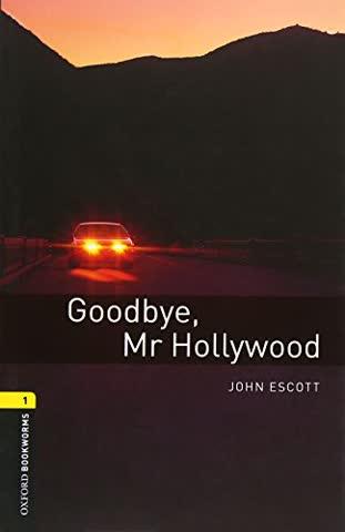 Oxford Bookworms Library: 6. Schuljahr, Stufe 2 - Goodbye Mr. Hollywood: Reader