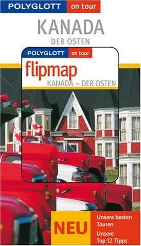 Kanada - Der Osten - Buch mit flipmap: Polyglott on tour Reiseführer