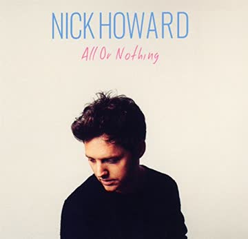Nick Howard - All Or Nothing