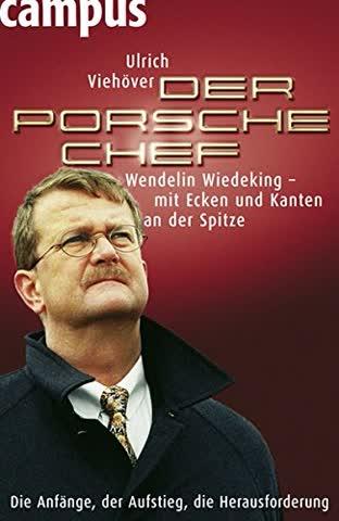 Der Porsche-Chef: Wendelin Wiedeking - mit Ecken und Kanten an der Spitze