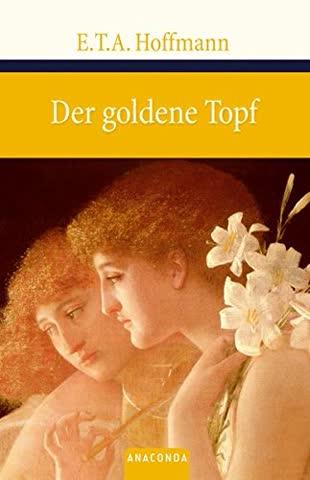 Der goldene Topf : ein Märchen aus der neuen Zeit.