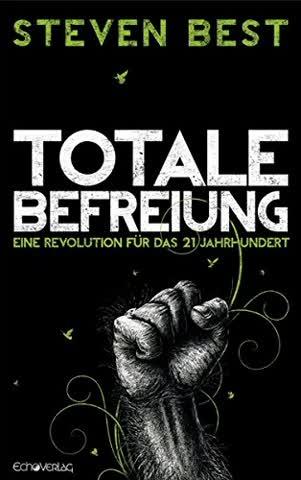 Totale Befreiung: Eine Revolution für das 21. Jahrhundert