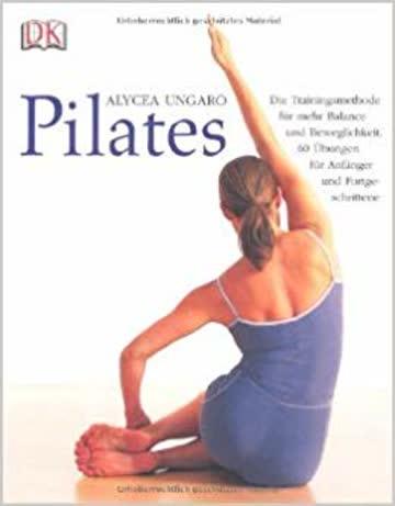 Pilates: Die Trainingsmethode für mehr Balance und Beweglich
