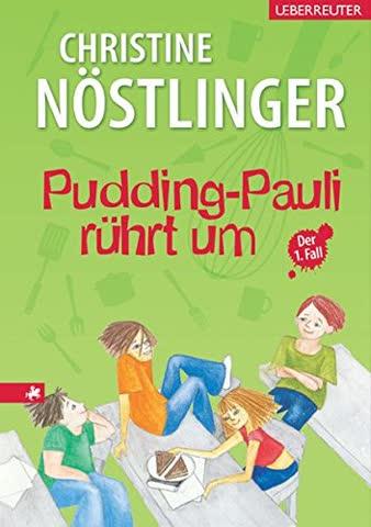 Pudding-Pauli rührt um: und Rezepte von Elfriede Jirsa