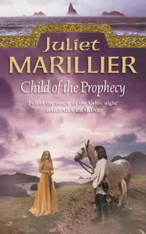 Child of the Prophecy (The Sevenwaters Trilogy, Book 3)
