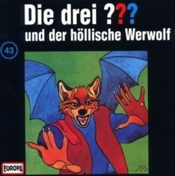 Die Drei ??? 043 und der höllische Werwolf