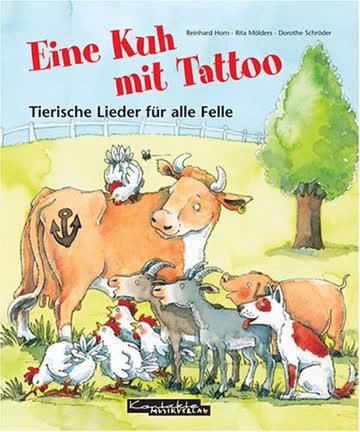 Eine Kuh mit Tattoo: Tierische Lieder für alle Felle