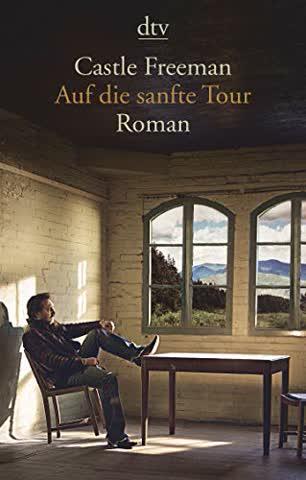 Auf die sanfte Tour: Roman