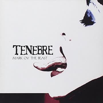 Tenebre - Mark Ov the Beast