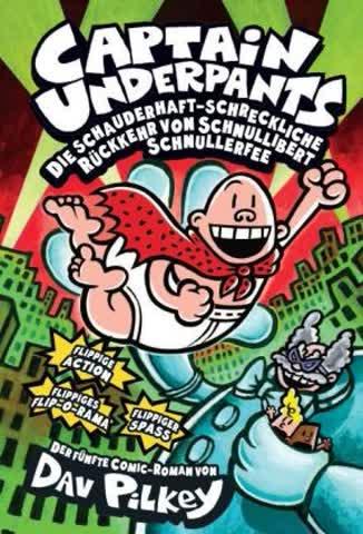 Captain Underpants - Die schauderhaft-schreckliche Rückkehr von Schnullibert Schnullerfee